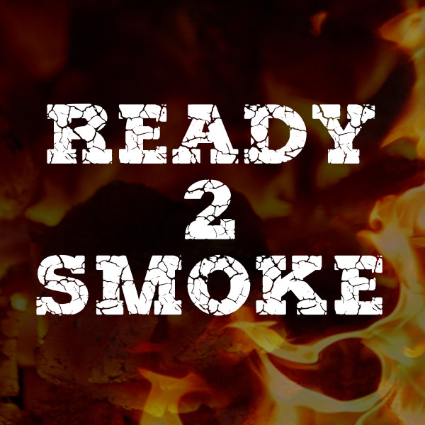 Ready 2 Smoke